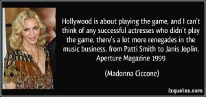 about playing the game, and I can't think of any successful actresses ...