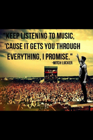 ... Go Back > Gallery For > Mitch Lucker Quotes Keep Listening To Music