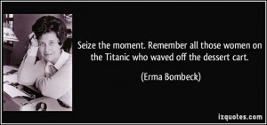 Quotes from Erma Bombeck. Funny lady.