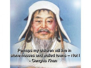 Genghis khan, quotes, sayings, about his children, quote