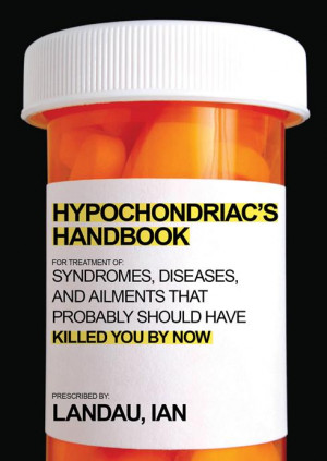Hypochondriac's Handbook Mines Weird Diseases For Fun And Profit