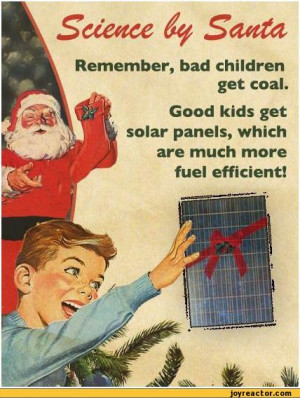 ... .Good kids get solar panels, which are much more fuel efficient!,auto