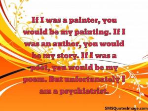 Unfortunately I am a psychiatrist...