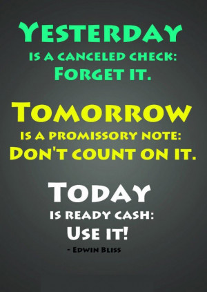 Yesterday Is A Canceled Check Forget It