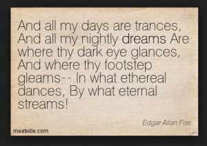 Edgar Allan Poe quote: And All My Days