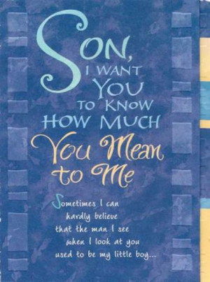Sentimental Sayings for Sons http://www.welovecards.co.uk/browse ...