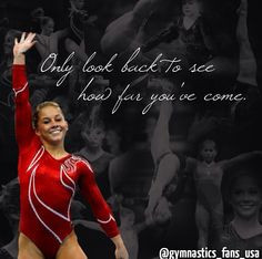 ... look back to see how far you ve come shawn johnson quotes gymnast quot