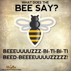 ... the fox says but what does the bee say more bees industrial bees happy