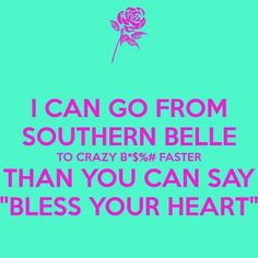 Southern Belle sayings, southern pride, heart, bless, funni, southern ...
