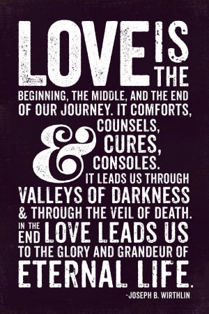 Love is the beginning, the middle, and the end of our journey...