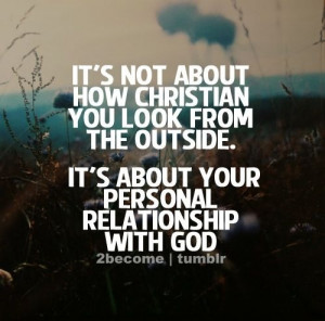 Not About How Christian You Look From The Outside. It's About Your ...