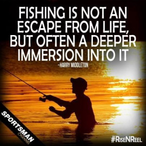 Good fishing quote. And sooo true.