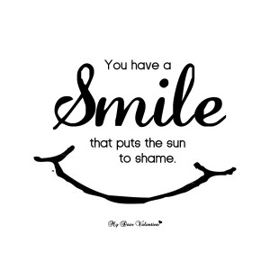 Happiness Quotes - You have a smile that puts the sun to shame