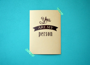 You are my person quote print - Grey's Anatomy