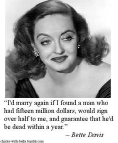 ... who doesn t love bette davis more best quotes one of her best quotes