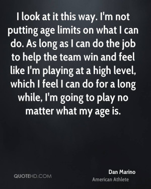 Dan Marino Age Quotes