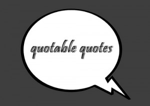 our selves whose quotes are clarified to become quotable quotes