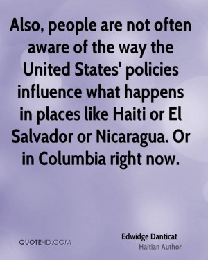 ... like Haiti or El Salvador or Nicaragua. Or in Columbia right now