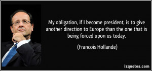My obligation, if I become president, is to give another direction to ...
