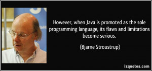 However, when Java is promoted as the sole programming language, its ...