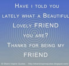 ... Quotes Love Friend, Beauti, Thankful Friendship Quotes, Friend