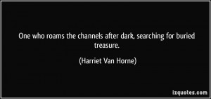 More Harriet Van Horne Quotes