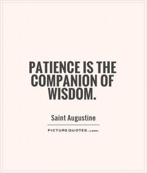 Wisdom Quotes Patience Quotes Saint Augustine Quotes