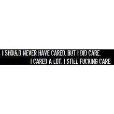 still fucking care. #quote