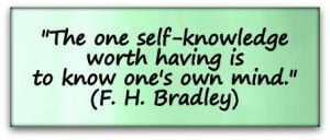 ... -knowledge-worth-having-is-to-know-ones-own-mind.-F.-H.-Bradley.jpg