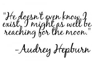 audrey hepburn #quote #boys #moon #he'll never notice me #i'm in love ...