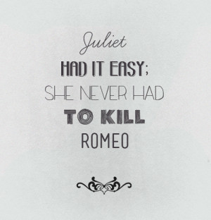 The Vampire Academy Blood Sisters Juliet never had to kill Romeo.