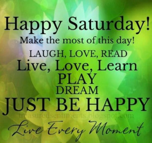 Good Morning and Happy Saturday!!!!