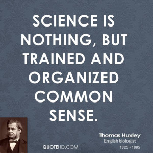 Thomas Huxley Science Quotes