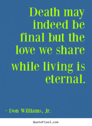 Death And Love Quotes Quote Image Quoteko