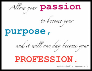 Passion Allow Your Passion To Become Your Purpose Quote On Colourful ...