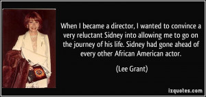 More Lee Grant Quotes
