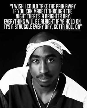 Tupac quote: the struggle is real
