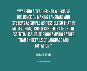 quote-Niklaus-Wirth-my-being-a-teacher-had-a-decisive-63988.png