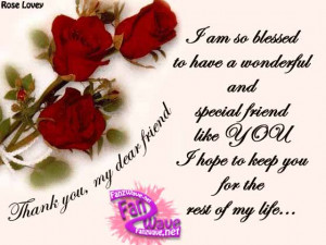 ... to have a wonderful and special friend like You ~ Friendship Quote