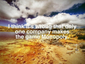 Steven wright, quotes, sayings, monopoly, game, funny, humorous