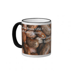 Funny Coffee Beans Only Not Pinto Beans Coffee Mug