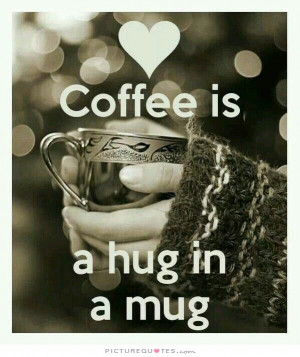 Coffee Quotes Hug Quotes
