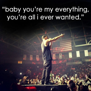 Baby Your My Everything Quotes Baby you're my everything,