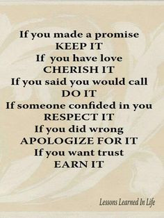 If You Made A Promise KEEP IT... If You Have Love CHERISH IT...If ...