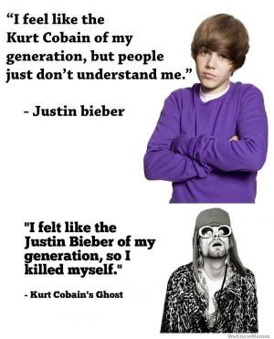 Felt Like The Justin Bieber Of My Generation So I Killed Myself Kurt ...