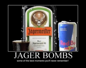 Jager Bomb Quotes