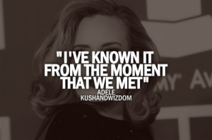 ve known it from the moment that we met.