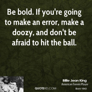 billie-jean-king-billie-jean-king-be-bold-if-youre-going-to-make-an ...