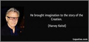 More Harvey Keitel Quotes