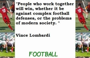 People who work together will win football quote